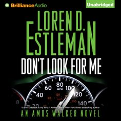 """Loren D. Estleman's #Military #Novel """"Don't Look For Me"""" is now out in audiobook form. Sample the audio here: http://amblingbooks.com/books/view/don_t_look_for_me"""