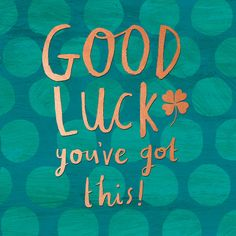 BuyPigment Good Luck You've Got This Card Online a Exam Good Luck Quotes, Good Luck For Exams, Good Luck New Job, New Job Quotes, Good Luck Today, Good Luck Wishes, Exam Quotes, Good Luck Cards, Today Quotes