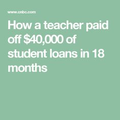 How a teacher paid off $40,000 of student loans in 18 months