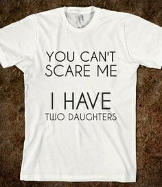 I want to make a T- shirt for my Mom saying-- YOU CAN'T SCARE ME I HAVE SIX KIDS! or -- whatever she wants on it
