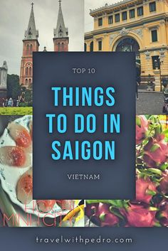 Best Things To Do in Ho Chi Minh City Vietnam