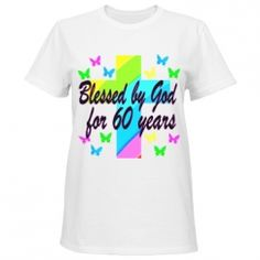 JLP Birthday Designs Beautiful 60th birthday personalized and custom T Shirts for that special 60 year old. http://www.customizedgirl.com/s/JLPBirthday #60yearsold #Happy60thbirthday #60thbirthdaygift #60thbirthdayTShirts #Personalized60th #Happy60th #Christian60th