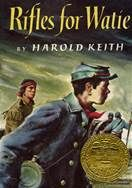 Rifles for Watie by Harold Keith|1958 Newberry Medal|This is a rich and sweeping novel-rich in its panorama of history; in its details so clear that the reader never doubts for a moment that he is there; in its dozens of different people, each one fully realized and wholly recognizable. It is a story of a lesser -- known part of the Civil War, the Western campaign, a part different in its issues and its problems, and fought with a different savagery.