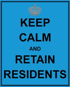 Keep Calm and Retain Residents | Both a Free Printable and a Reminder We always have to remember that in a way we work for is our residents. Without our residents paying rent there would be no way...