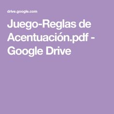 Juego-Reglas de Acentuación.pdf - Google Drive Google Drive, Waldorf Education, Teacher Stuff, Yard Sticks, Activities, Libros, School
