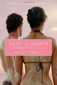 Summer Boys 2: Next Summer: Hailey Abbott: 9780439755405: http://librarycatalog.becker.edu/search~S9/?searchtype=t&searcharg=next+summer (Swan)