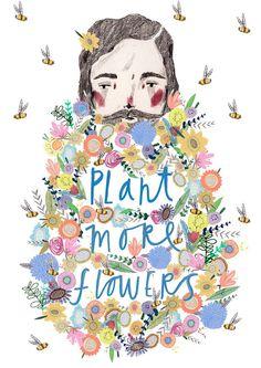 Plant meer bloemen. Afbeelding afdrukken. Poster door illustrator Amyisla mccombie