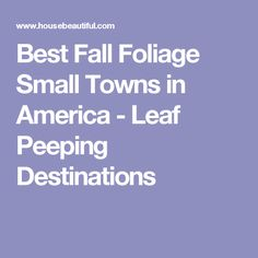 The Best Small Towns To Visit In Small Towns - The 20 best small towns to visit in the usa