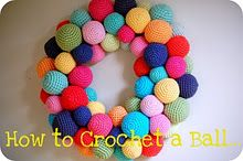 Crochet ball free pattern from Greedy for Colour.  Just like my great-grandma Evers used to make!