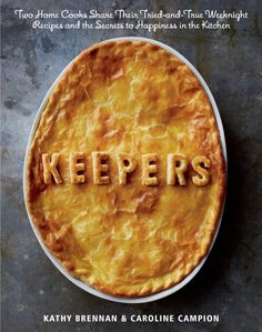 "Keepers: Outstanding new cookbook of ""keeper"" weeknight recipes from two Saveur writers"