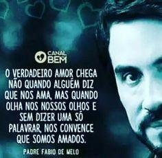 Simplesmente Pe. Fábio de Melo. Maria Jose, Love, Words, Instagram Posts, Inspiration, Quotes, Reflection, Life Lessons, Wiser Quotes
