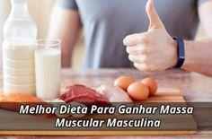 Melhor Dieta Para Ganhar Massa Muscular Masculina