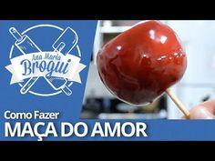 Ana Maria Brogui #46 - Como fazer Maça do Amor - YouTube
