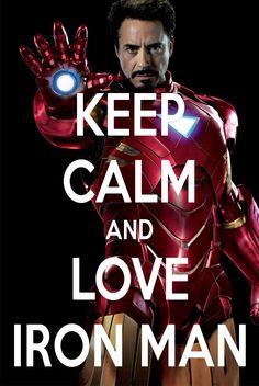 KEEP CALM AND LOVE IRON MAN by ~AMEH-LIA on deviantART