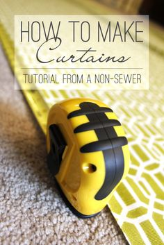 How to make curtains | Learn how to make curtains from a non-sewer for a non-sewer. Check out this simple tutorial!