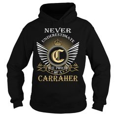 (Tshirt Most Tshirt) Never Underestimate The Power of a CARRAHER Last Name Surname T-Shirt Discount Today Hoodies, Funny Tee Shirts