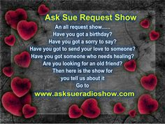 The Ask Sue Radio Show from the Beautiful Sceptered Isle of England would like to do an all request show with a twist—not music, but t. Welcome, Messages, England, Animal, Pets, Music, Beautiful, Musica, Musik