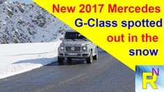 Car Review - New 2017 Mercedes G-Class Spotted Out In The Snow - Read Ne...