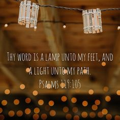 """Thy word is a lamp unto my feet, and a light unto my path."" ‭‭Psalms‬ ‭119:105‬ ‭KJV‬‬"