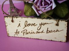 Paris Wood Sign  Distressed Sign i love you by parischicboutique, $14.00