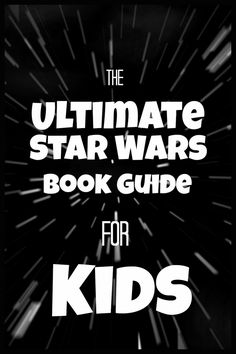 Star Wars Book Guide for Kids - awesome for boys (or girls) to get them reading