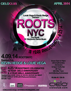 ROOTSNYC each and EVERY Wed night at CIELO CLUB with LOUIE VEGA, KEVIN HEDGE and NYC ultimate UNDERGROUND HOUSE MUSIC LOVERS!