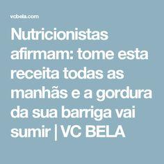 Nutricionistas afirmam: tome esta receita todas as manhãs e a gordura da sua barriga vai sumir | VC BELA