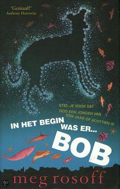 In het begin was er ... Bob - Meg Rosoff