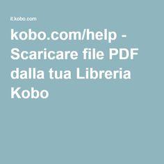 kobo.com/help - Scaricare file PDF dalla tua Libreria Kobo