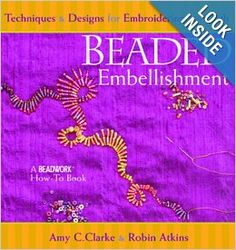 Beaded Embellishment: Techniques & Designs for Embroidering on Cloth (Beadwork How-To)... Beaders, quilters & fiber artists will find this book invaluable for its solid technical information about how to apply beads to cloth. This guide teaches about bead embroidery stitches; seed, bugle, novelty, and charm beads; woven, nonwoven, and knitted clothes; and Nymo, embroidery, and cotton sewing threads. The four foundation stitches as well as several variations on those stitches are illustrated.