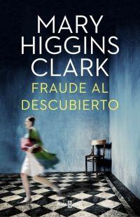 Fraude al descubierto, de Mary Higgins Clark - Enlace al catálogo: http://benasque.aragob.es/cgi-bin/abnetop?ACC=DOSEARCH&xsqf99=772446