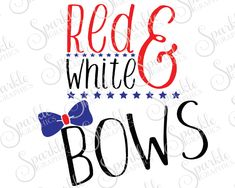 Red White & Bows 4th of July SVG Patriotic Americana USA Holiday Baby  Clipart Svg Dxf Eps Png Silhouette Cricut Cut File Commercial Use by SparkleGraphics16 on Etsy https://www.etsy.com/listing/292800811/red-white-bows-4th-of-july-svg-patriotic