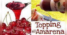 Cucina facile con i video: TOPPING ALL'AMARENA....SLURP!