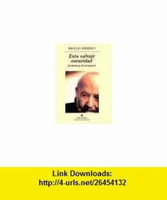 Esta Salvaje Oscuridad (Spanish Edition) (9788433969316) Harold Brodkey , ISBN-10: 8433969315  , ISBN-13: 978-8433969316 ,  , tutorials , pdf , ebook , torrent , downloads , rapidshare , filesonic , hotfile , megaupload , fileserve