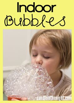 These indoor bubbles are great for keeping kids having fun on days when it's too icky to go outside!    candleinthenight.com
