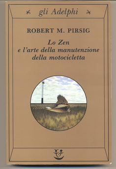 Lo Zen e l'arte della manutenzione della motocicletta - Robert M. Pirsig