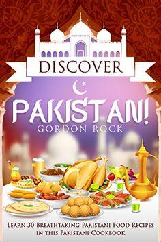Discover Pakistan!: Learn 30 Breathtaking Pakistani Food Recipes in this Pakistani Cookbook, http://www.amazon.com/gp/product/B01MZD2O1T/ref=cm_sw_r_pi_eb_LEmSyb84S665V