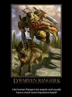 I have to roll up a dwarven ranger now
