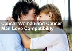 Does the future look good for a relationship involving two Cancer signs? Find out in this special Cancer Woman and Cancer Man Love Compatibility forecast.