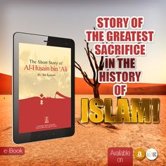 A story of The Greatest Sacrifice in the History of Islam! https://darussalampublishers.com/e-books/history/the-short-story-of-al-husain-bin-ali-may-allah-be-pleased-with-him #sacrifices #Yazid #Imamhussain