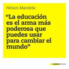 """""""La educación es el arma más poderosa que puedes usar para cambiar el mundo."""" - Nelson Mandela. #juevesdecita #educación #poder #cambio #mundo #cita #amarillo #yellow"""
