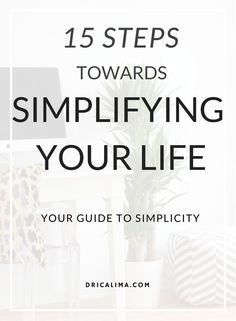 Simplifying Your Life - 15 Steps, Simplicity Guide blog posts, motherhood, moms, parenting, minimalism, intentional living, purpose, schedule, planning, clutter, cleaning, overwhelm, stress, uncluttered, unclutter, destress, declutter, purge, purging, momlife, sahm, minimalist, minimal, home, house, space, room