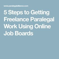 5 Steps to Getting Freelance Paralegal Work Using Online Job Boards
