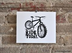 Mountain Bike Art Giclée 8x10 Print - Ride Today Trail Ride Motivation Bicycle on Etsy, $25.00