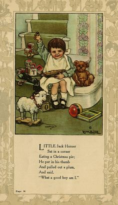 """""""Little Jack Horner."""" illustration by Clara M. Burd for her book 'Mother Goose and Her Goslings', c. Courtesy The Texas Collection, Baylor University. Nursery Rhymes Poems, Rhymes For Kids, Children Rhymes, Pomes, Vintage Nursery, Children's Book Illustration, Book Illustrations, Mother Goose, Vintage Children's Books"""