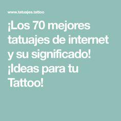 ¡Los 70 mejores tatuajes de internet y su significado! ¡Ideas para tu Tattoo!