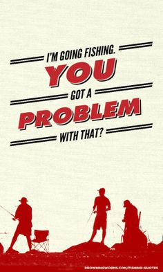 Problem - Fishing Quote