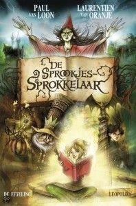 De Sprookjes-Sprokkelaar – Paul van Loon & Laurentien van Oranje