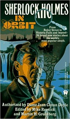 Sherlock Holmes in Orbit Resnick, Mike 0886776368 9780886776367 Authorized by Sir Arthur Conan Doyles estate, this brand-new collection of 26 Sherlock Holmes stories takes place in Holmes own era, in our present time, and in the f Sherlock Books, Sherlock Bbc, Fantasy Book Covers, Fantasy Books, Crime Fiction, Fiction Novels, Science Fiction, Past Life Memories, Elementary My Dear Watson