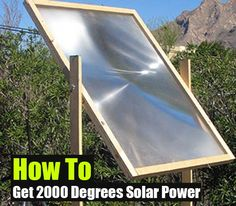 How to get 2000 Degrees Solar Power - Great For When SHTF - SHTF, Emergency Preparedness, Survival Prepping, Homesteading